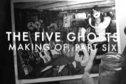 The Five Ghosts - Making of, Part Six